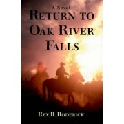 Return to Oak River Falls by Rex R Roderick