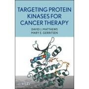 Targeting Protein Kinases for Cancer Therapy by David J. Matthews