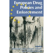 European Drug Policies and Enforcement by Nicholas Dorn