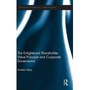 The Enlightened Shareholder Value Principle and Corporate Governance by Andrew Keay
