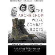 The Archbishop Wore Combat Boots by Archbishop Philip Hannan