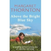Above the Bright Blue Sky by Professor of Legal Studies Margaret Thornton