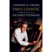 Omul cuantic. Biografia stiintifica a lui Richard Feynman - Lawrence M. Krauss