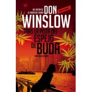 Tras la pista del espejo de buda / The Trail to Buddha's Mirror by Don Winslow