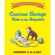 Curious George Goes to the Hospital by H. A. Rey
