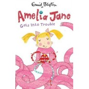 Amelia Jane Gets into Trouble! by Enid Blyton