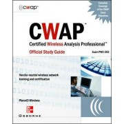 CWAP Certified Wireless Analysis Professional: Official Study Guide: Exam PW0-300 by Planet3 Wireless