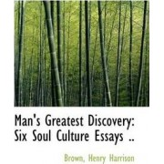 Man's Greatest Discovery by Brown Henry Harrison