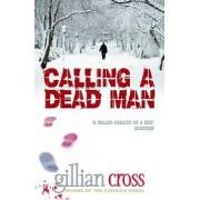 Calling a Dead Man by Gillian Cross