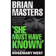 She Must Have Known by Brian Masters