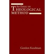 An Essay on Theological Method by Gordon D. Kaufman
