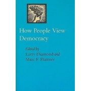 How People View Democracy by Larry Diamond