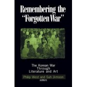 Remembering the Forgotten War by Philip West