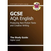 GCSE AQA Producing Non-Fiction Texts and Creative Writing Study Guide - Higher (A*-G Course) by CGP Books