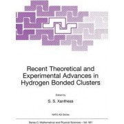 Recent Theoretical and Experimental Advances in Hydrogen Bonded Clusters: Proceedings of the NATO Advanced Study Institute, Elounda, Crete from 22 June to July 4, 1997 by S.S. Xantheas