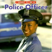 I Want to be a Police Officer by Daniel Liebman