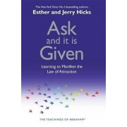 Esther Hicks Ask and It is Given: Learning to Manifest the Law of Attraction: Learning to Manifest Your Desires