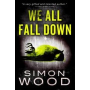 We All Fall Down by Simon Wood