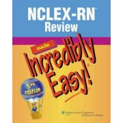 NCLEX-RN Review Made Incredibly Easy! by Lippincott
