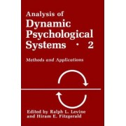 Analysis of Dynamic Psychological Systems: Methods and Applications v. 2 by Ralph L. Levine