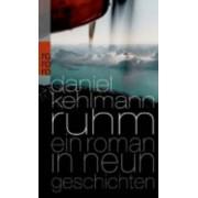 Ruhm - Ein Roman in Neun Geschichten by Daniel Kehlmann