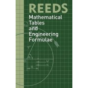 Reeds Mathematical Tables and Engineering Formula by David Reid