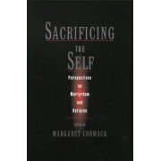Sacrificing the Self by Margaret Cormack