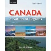 Canada: A Nation of Regions: Canada by Brett McGillivray