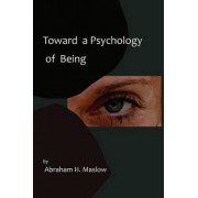 Toward a Psychology of Being-Reprint of 1962 Edition First Edition by Abraham H Maslow