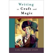 Writing as Craft and Magic by Carl Sessions Stepp