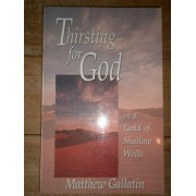 Thirsting For God - Matthew Gallatin