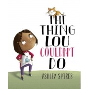 The Thing Lou Couldn't Do, Hardcover