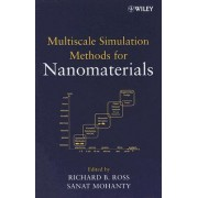 Multiscale Simulation Methods for Nanomaterials by Richard B. Ross