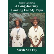 Negro Cowboys: A Long Journey Looking for My Papa