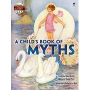 A Child's Book of Myths by Margaret Evans Price