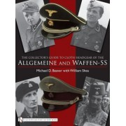 The Collector's Guide to Cloth Headgear of the Allgemeine and Waffen-SS by Michael D. Beaver