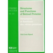 Structures and Functions of Retinal Proteins by Jean-Louis Rigaud