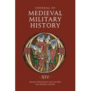 Journal of Medieval Military History: Volume XIV