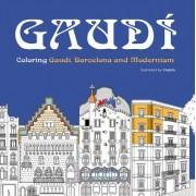 Gaudi: Coloring Gaudi, Barcelona and Modernism
