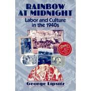 Rainbow at Midnight by George Lipsitz