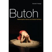 Butoh by Sondra Fraleigh