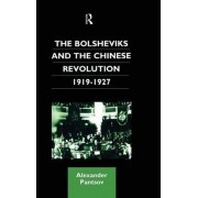 The Bolsheviks and the Chinese Revolution 1919-1927 by Alexander Pantsov