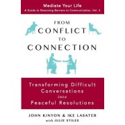 From Conflict to Connection: Transforming Difficult Conversations Into Peaceful Resolutions
