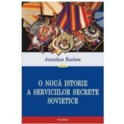 O noua istorie a serviciilor secrete sovietice - Jonathan Haslam