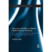 New Law and Ethics in Mental Health Advance Directives by Penelope Weller