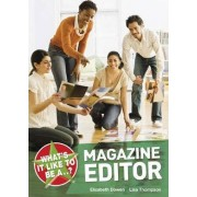 What's it Like to be a Magazine Editor? by Elizabeth Dowen