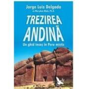 Trezirea Andina. In Ghid Incas In Peru Mistic - Jorge Luis Delgado