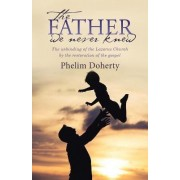The Father We Never Knew by Phelim Doherty