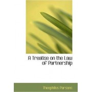 A Treatise on the Law of Partnership by Theophilus Parsons