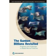 The Sunken Billions Revisited: Progress and Challenges in Global Marine Fisheries